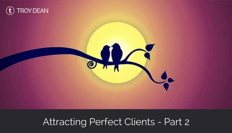 attracting your perfect client - part 2